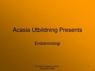 Acasia Utbildning Presents