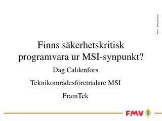 Finns säkerhetskritisk programvara ur MSI-synpunkt?