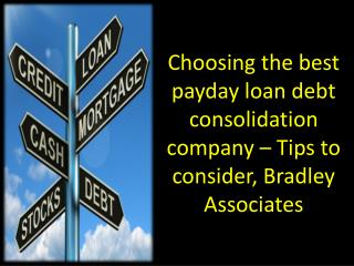 Choosing the best payday loan debt consolidation company – T