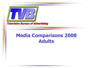 Media Comparisons 2008 Adults