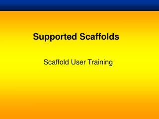 Supported Scaffolds