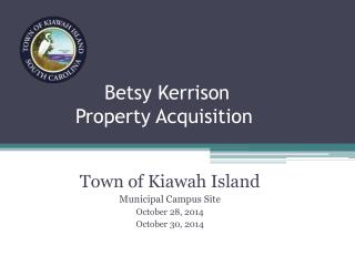 Betsy Kerrison  Property Acquisition