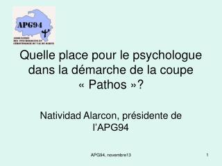 Quelle place pour le psychologue dans la démarche de la coupe «Pathos»?