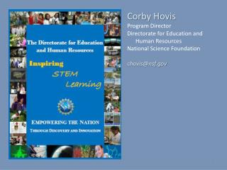 Corby Hovis Program Director Directorate for Education and Human Resources