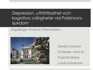 Depression, uttröttbarhet och kognitiva svårigheter vid Parkinsons sjukdom