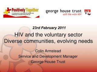 HIV and the voluntary sector Diverse communities, evolving needs