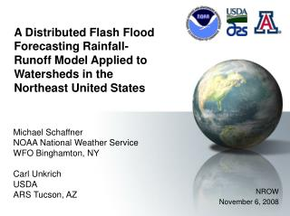 Michael Schaffner NOAA National Weather Service WFO Binghamton, NY Carl Unkrich USDA