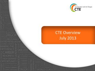 CTE Overview July 2013