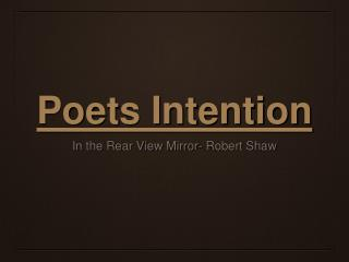 Poets Intention
