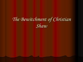 The Bewitchment of Christian Shaw