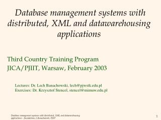 Database management systems with distributed, XML and datawarehousing applications