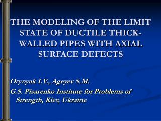 THE MODELING OF THE LIMIT STATE OF DUCTILE THICK-WALLED PIPES WITH AXIAL SURFACE DEFECTS