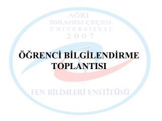 ÖĞRENCİ BİLGİLENDİRME TOPLANTISI