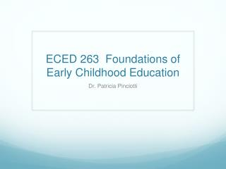 ECED 263  Foundations of Early Childhood Education