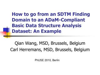 How to go from an SDTM Finding Domain to an ADaM-Compliant Basic Data Structure Analysis Dataset: An Example