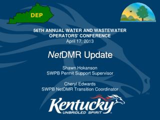 56TH ANNUAL WATER AND WASTEWATER OPERATORS' CONFERENCE April 17, 2013 Net DMR Update