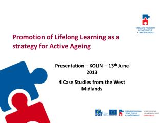 Promotion of Lifelong Learning as a strategy for Active Ageing