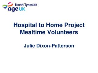 Hospital to Home Project   Mealtime Volunteers Julie Dixon-Patterson
