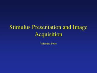 Stimulus Presentation and Image Acquisition
