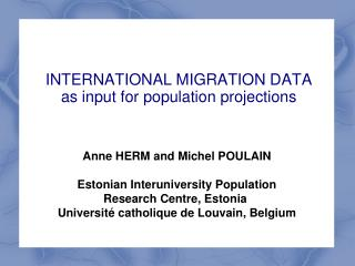 INTERNATIONAL MIGRATION DATA as input for population projections