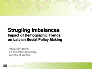 Strugling Imbalances  Impact of  Demographic T rends on Latvian  Social  Policy Making