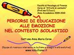 Facolt  di Psicologia di Firenze Corso di  Attivit  di contesto   Prof.ssa E.Ciucci Anno Accademico 2009-2010