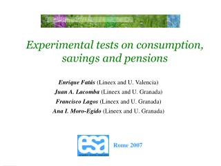 Experimental tests on consumption, savings and pensions