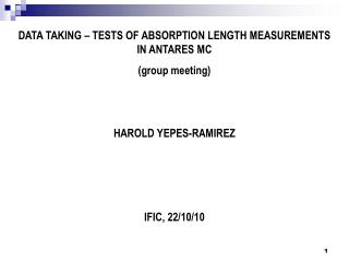DATA TAKING – TESTS OF ABSORPTION LENGTH MEASUREMENTS IN ANTARES MC (group meeting)
