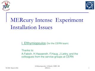 MERcury Intense  Experiment Installation Issues