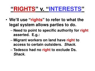 """ RIGHTS "" v. "" INTERESTS """