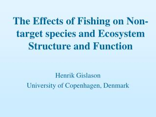 The Effects of Fishing on Non-target species and Ecosystem Structure and Function