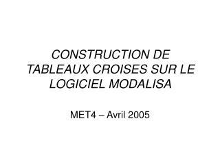 CONSTRUCTION DE TABLEAUX CROISES SUR LE LOGICIEL MODALISA