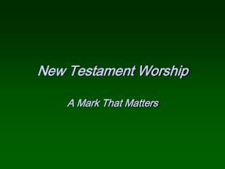 New Testament Worship