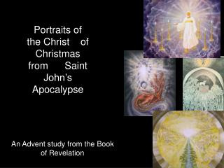 Portraits of the Christ    of Christmas from      Saint John's Apocalypse