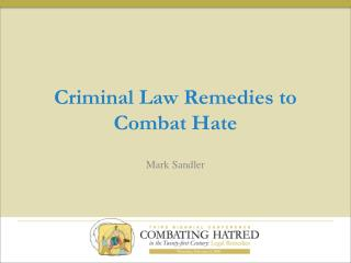 Criminal Law Remedies to Combat Hate