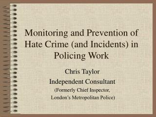 Monitoring and Prevention of Hate Crime (and Incidents) in Policing Work