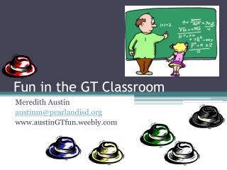 Fun in the GT Classroom