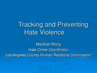 Tracking and Preventing Hate Violence
