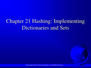 Chapter 21 Hashing: Implementing Dictionaries and Sets