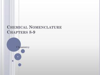 Chemical  Nomenclature Chapters 8-9