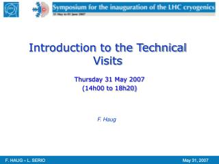 Introduction to the Technical Visits