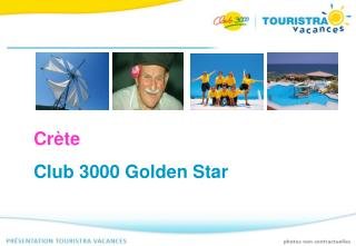 Crète Club 3000 Golden Star  en Crète