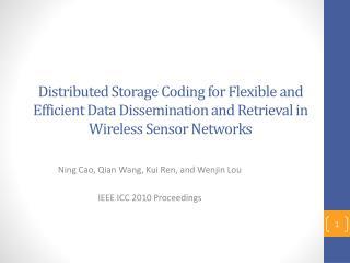 Ning Cao, Qian Wang, Kui Ren, and Wenjin Lou IEEE ICC 2010 Proceedings