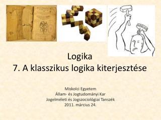 Logika 7. A klasszikus logika kiterjesztése