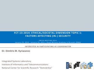 Dr. Dimitris M. Kyriazanos Integrated Systems Laboratory