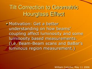 Motivation: Get a better understanding on how beams  coupling affect luminosity and some luminosity based measurements.