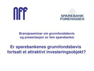 Er sparebankenes grunnfondsbevis fortsatt et attraktivt investeringsobjekt?