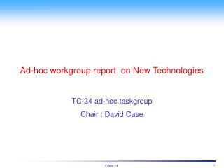Ad-hoc workgroup report  on New Technologies