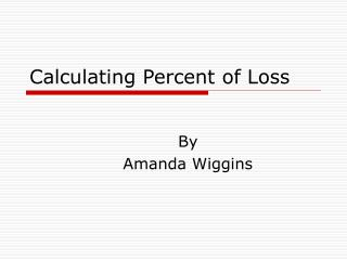 Calculating Percent of Loss