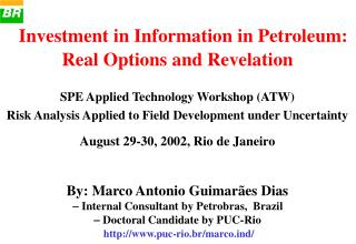 . Investment in Information in Petroleum:  Real Options and Revelation